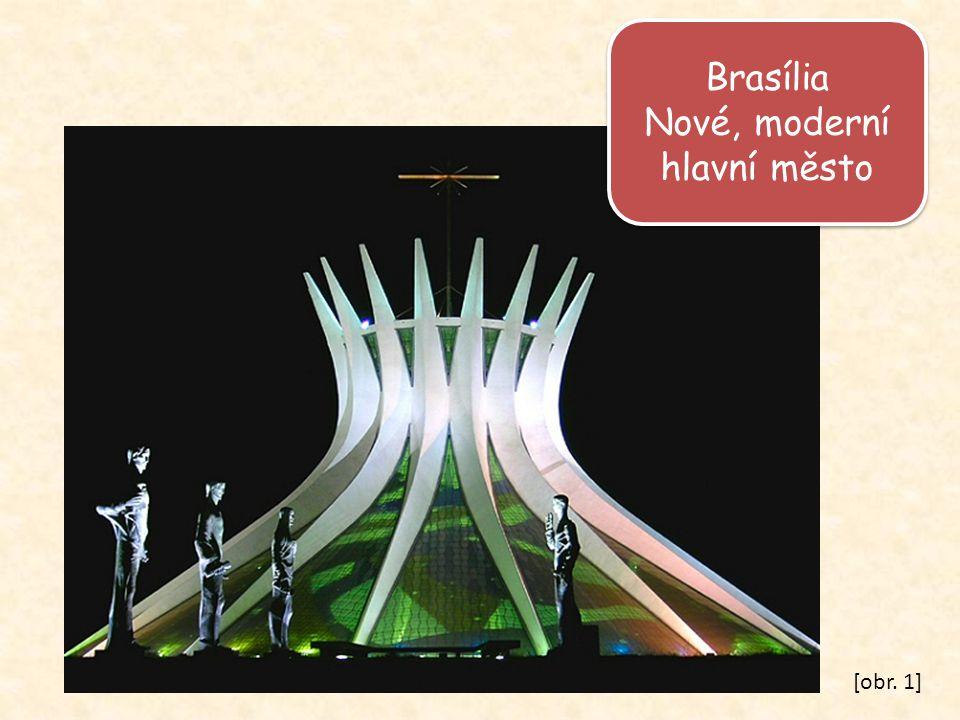 Brasília Nové, moderní hlavní město [obr. 1]